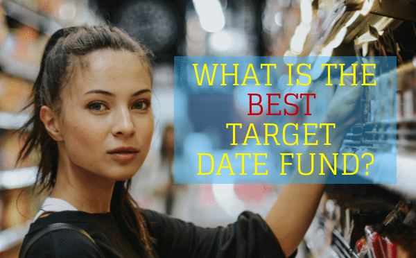 You only get one shot at retirement so picking the right target-date fund means retiring in style instead of looking over your shoulder for bill collectors! Find out what the best is.