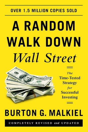 a-random-walk-down-wall-street-the-time-tested-strategy-for-successful-investing-eleventh-edition